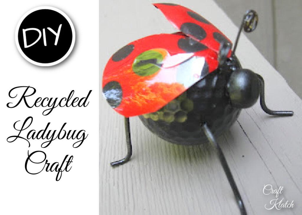 Easy ladybug using recycled items