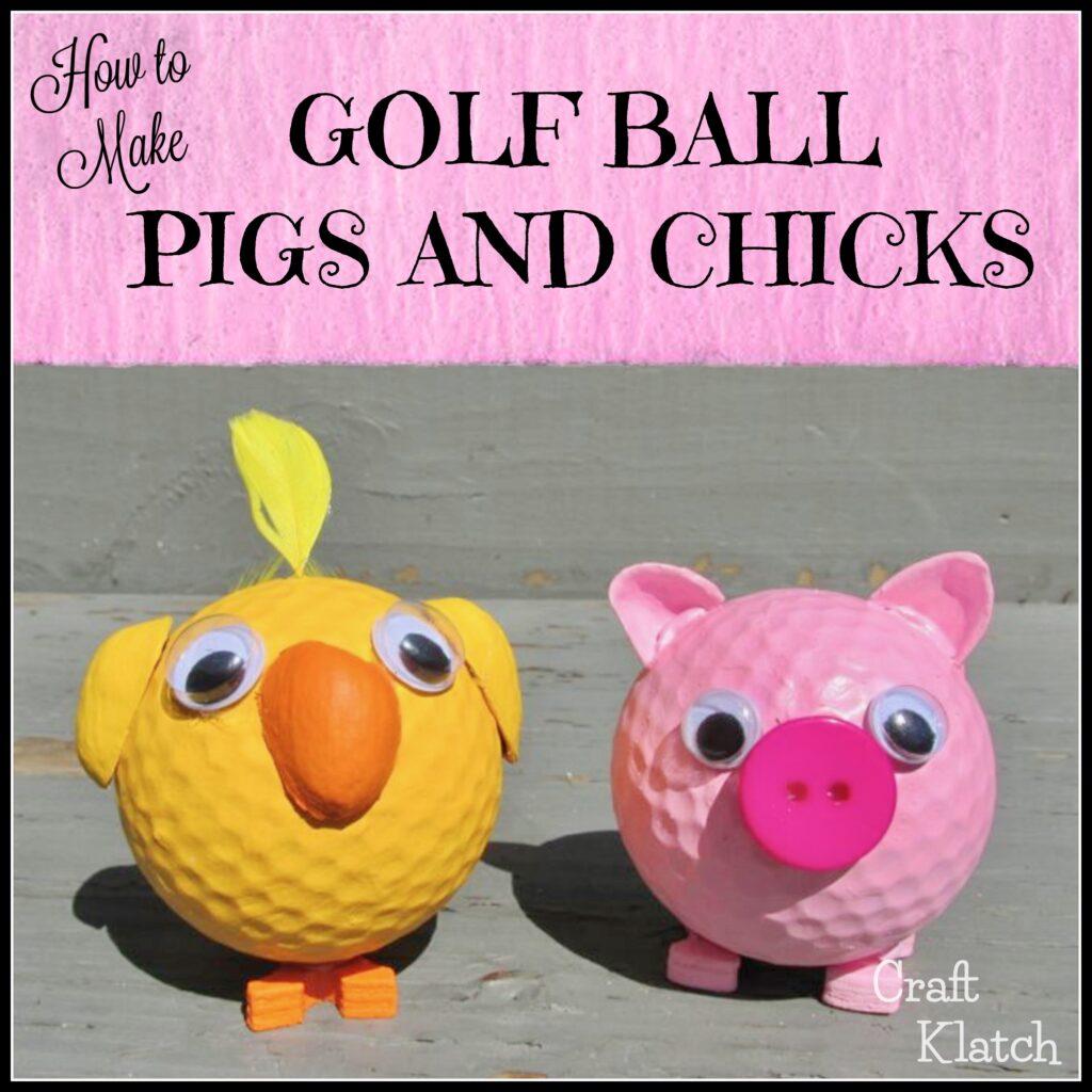 Golf ball craft pink pig yellow chick