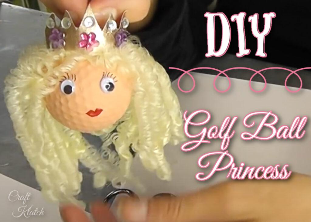 DIY Golf ball princess craft project