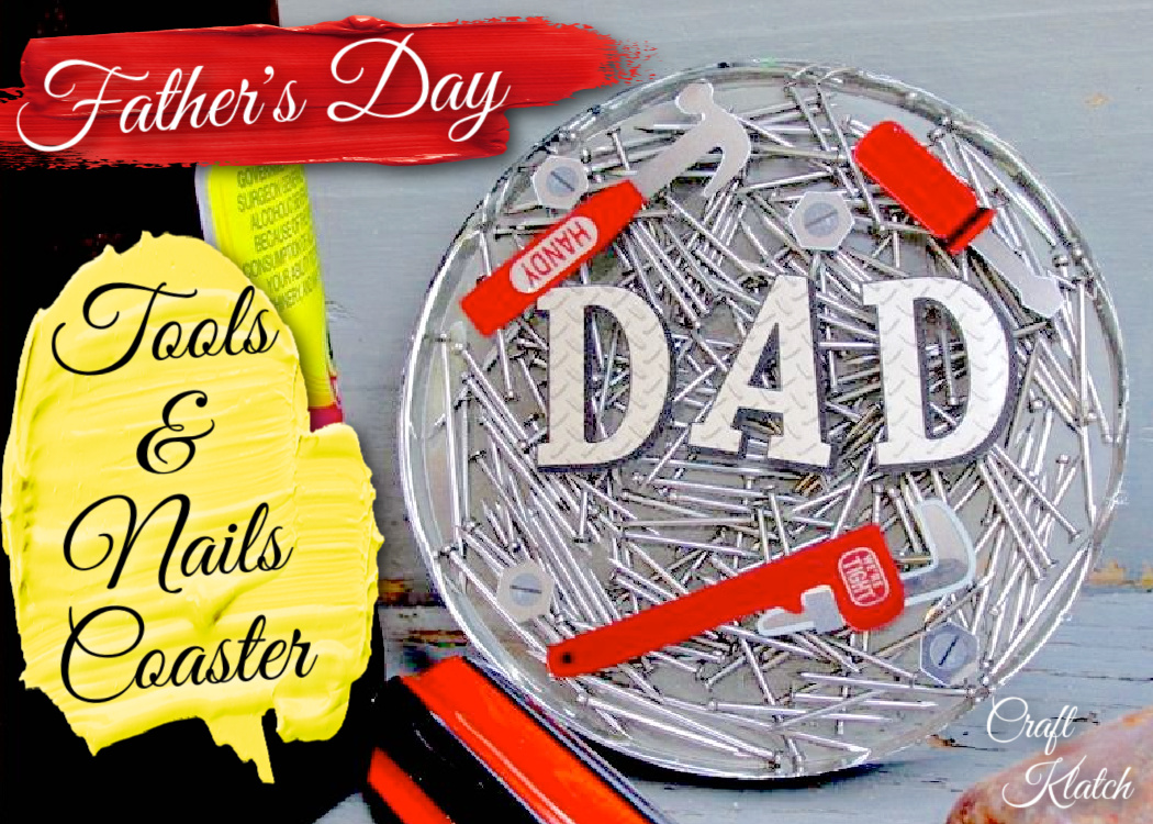 Father's Day Tools and Nails coaster DIY