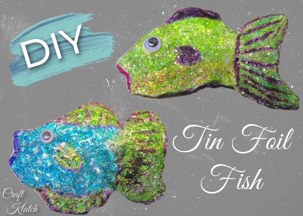 Tin foil fish DIY